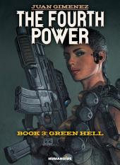 The Fourth Power #3 : Green Hell