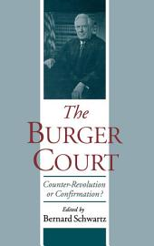 The Burger Court : Counter-Revolution or Confirmation?: Counter-Revolution or Confirmation?