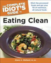 The Complete Idiot's Guide to Eating Clean