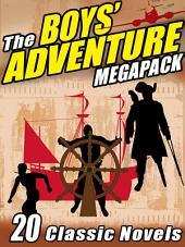 The Boys' Adventure MEGAPACK ®: 20 Classic Novels