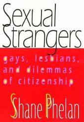 Sexual Strangers: Gays, Lesbians, and Dilemmas of Citizenship