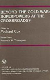 Beyond the Cold War: Superpowers at the Crossroads