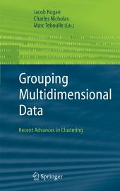 Grouping Multidimensional Data: Recent Advances in Clustering