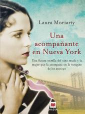 Una acompañante en Nueva York: En los vertiginosos años veinte, dos mujeres muy distintas encontrarán su camino.