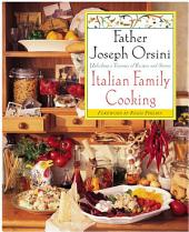 Italian Family Cooking: Unlocking A Treasury Of Recipes and Stories