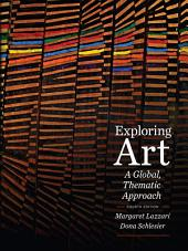 Exploring Art: A Global, Thematic Approach: Edition 4