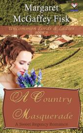 A Country Masquerade: Uncommon Lords and Ladies (Book Two)