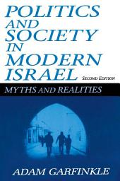 Politics and Society in Modern Israel: Myths and Realities, Edition 2