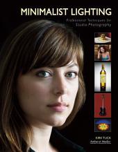 Minimalist Lighting: Professional Techniques for Studio Photography
