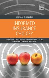 Informed Insurance Choice?: The Insurer's Pre-Contractual Information Duties in General Consumer Insurance