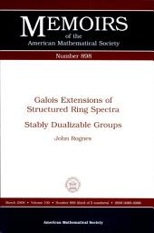 Galois Extensions of Structured Ring Spectra: Stably Dualizable Groups