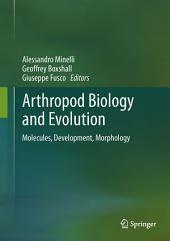Arthropod Biology and Evolution: Molecules, Development, Morphology