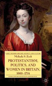 Protestantism, Politics, and Women in Britain, 1660-1714