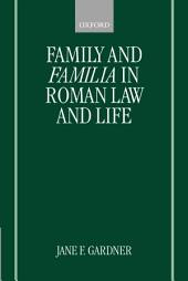 Family and Familia in Roman Law and Life