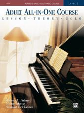 Alfred's Basic Adult All-in-One Course, Book 2: Learn How to Play Piano with Lessons, Theory, and Solos