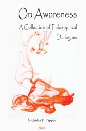 On Awareness: A Collection of Philosophical Dialogues