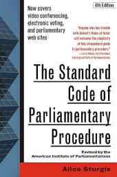 The Standard Code of Parliamentary Procedure, 4th Edition: Edition 4