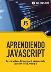 Aprendiendo JavaScript: Desde cero hasta ECMAScript 6