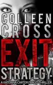 Exit Strategy (A Katerina Carter Fraud Thriller)