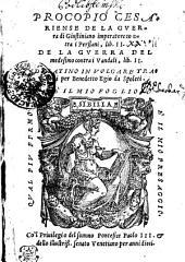 Procopio Cesariense, De La Gverra di Giustiniano, imperatore, contra i Persiani, lib. II. De La Gverra del medesimo contra i Vandali, lib. II.