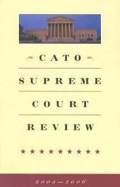 Cato Supreme Court Review 2005-2006