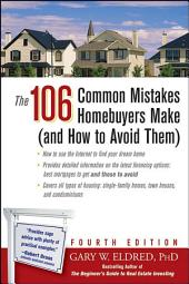 The 106 Common Mistakes Homebuyers Make (and How to Avoid Them): Edition 4