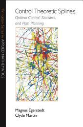 Control Theoretic Splines: Optimal Control, Statistics, and Path Planning: Optimal Control, Statistics, and Path Planning
