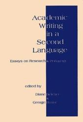 Academic Writing in a Second Language: Essays on Research and Pedagogy