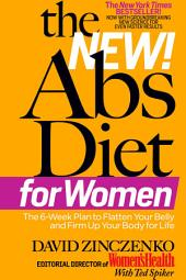 The New Abs Diet for Women: The Six-Week Plan to Flatten Your Stomach and Keep You Lean for Life