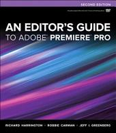 An Editor's Guide to Adobe Premiere Pro: Edition 2