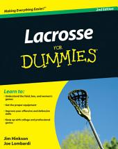 Lacrosse For Dummies: Edition 2