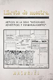 """Librete de muestra.: Anticipo de la Serie """"Reflexiones aforísticas y evomoralizantes""""."""