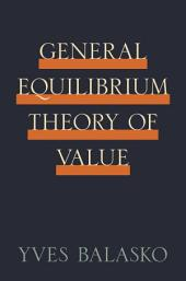 General Equilibrium Theory of Value