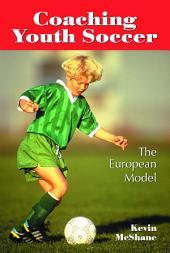 Coaching Youth Soccer: The European Model