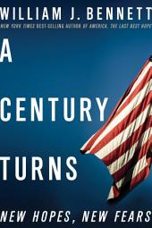 A Century Turns: New Hopes, New Fears