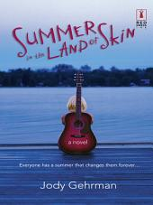 Summer in the Land of Skin