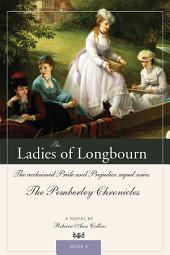 Ladies of Longbourn: The Acclaimed Pride and Prejudice Sequel Series