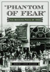 """Phantom of Fear"": The Banking Panic of 1933"