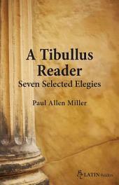 A Tibullus Reader: Seven Selected Elegies