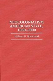 Neocolonialism American Style, 1960-2000