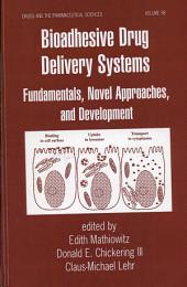 Bioadhesive Drug Delivery Systems: Fundamentals, Novel Approaches, and Development