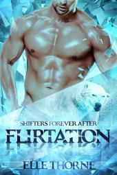 Flirtation: Shifters Forever Worlds