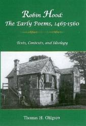 Robin Hood: The Early Poems, 1465-1560 : Texts, Contexts, and Ideology