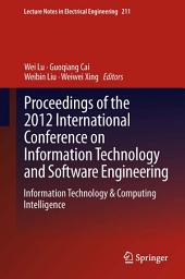 Proceedings of the 2012 International Conference on Information Technology and Software Engineering: Information Technology & Computing Intelligence
