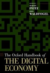 The Oxford Handbook of the Digital Economy