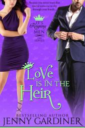 Love Is in the Heir: (It's Reigning Men Book 4)