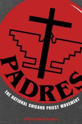 PADRES: The National Chicano Priest Movement