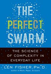 The Perfect Swarm: The Science of Complexity in Everyday Life