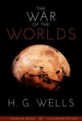 The War of the Worlds: Illustrated Edition
