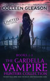 The Gardella Vampire Hunters Starter Set: Victoria Gardella Vampire Hunter Books 1-3 (Urban Fantasy Paranormal Historical)